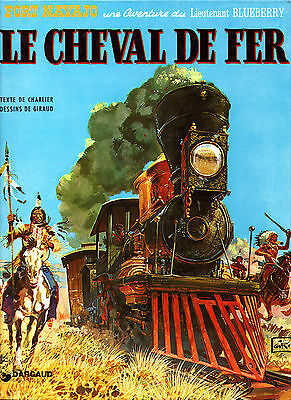 Blueberry T7 - Le Cheval de Fer - Charlier & Giraud - Eds. Dargaud - 1983