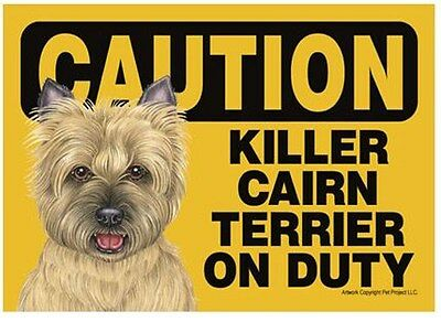 """Funny Dog Sign Caution Killer CAIRN TERRIER TAN on Duty magnet 5"""" x 7"""""""