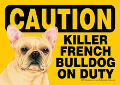 "Funny Dog Sign Caution Killer FRENCH BULLDOG On Duty 5"" x 7"""