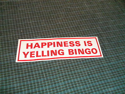 Vintage HAPPINESS IS YELLING BINGO Bumper Sticker Decal