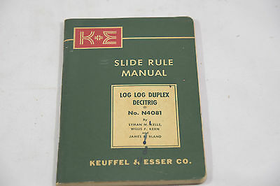 K & E Manual: Log Log Duplex Decitrig Slide Rule No. N4081 By Kells, Kern, Bland
