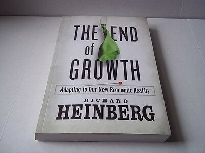 The End of Growth: Adapting to Our New Economic Reality. Heinberg 2011.