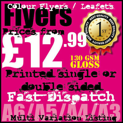 Full Colour Printed Flyers / Leaflets FREE Artwork Check, Heavy 130gsm Gloss