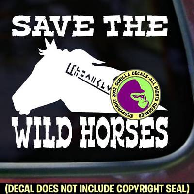 SAVE THE WILD HORSES Vinyl Decal Sticker BLM Mustang Equine Car Trailer Sign