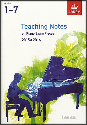 Teaching Notes on Piano Exam Pieces 2015-2016 ABRSM Grades 1-7