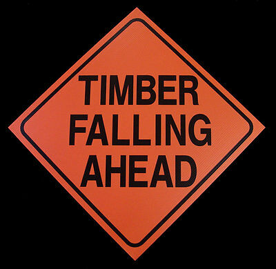 TIMBER FALLING AHEAD -  Logging Road Sign - Logging Operation Work Zone Signs