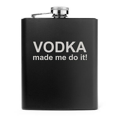7oz Stainless Steel Liquor Hip Flask Vodka Made Me Do It!