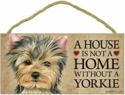 "House is Not a Home without a Yorkie Puppy Cut Sign Plaque Dog 10"" x 5""  Gift"