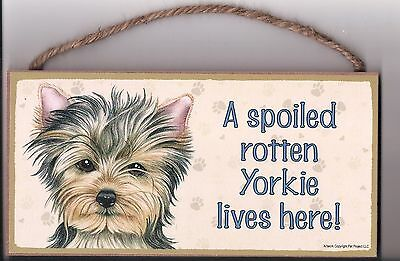 Wooden Dog Sign Plaque A Spoiled Rotten Yorkie Lives Here! USA Made New