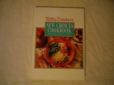 Betty Crocker's New Choices Cookbook More than 500 recipes Hardcover 1st Edition