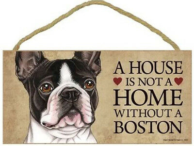"""House is Not a Home without a Boston Terrier  Sign Plaque Dog 10"""" x 5"""" pet gifts"""