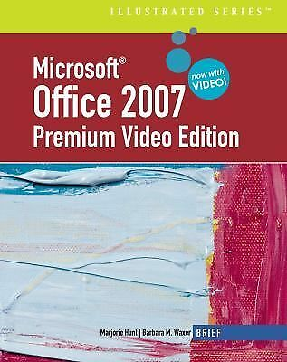 Microsoft Office 2007: Illustrated Brief Premium Video Edition (Available Titles
