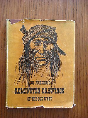 101 Frederic Remington Drawings of the Old West - Hardcover 2nd Ed. 1969