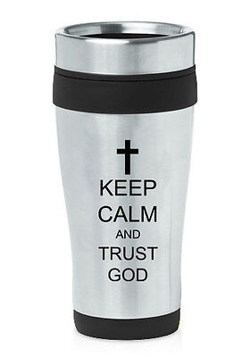 Stainless Steel Insulated 16oz Travel Mug Coffee Cup Keep Calm Trust God Cross