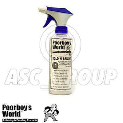 Poorboy's World Bold N Bright Spray 473ml 16oz Tyre Dressing Black Tyres Gloss