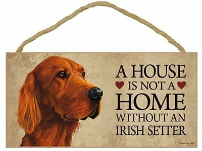 "House is Not Home without a Irish Setter Sign Plaque Dog 10"" x 5""  gift pet"