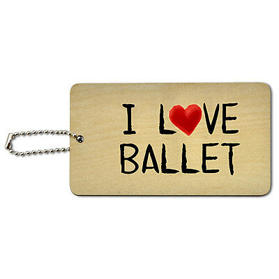 I Love Ballet Written on Paper Wood ID Tag Luggage Card Suitcase Carry-On