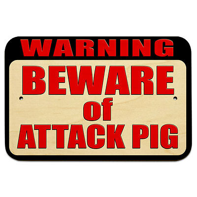 "Warning Beware of Attack Pig 9"" x 6"" Wood Sign"