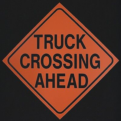 TRUCK CROSSING AHEAD -  Logging Road Sign - Construction Work Zone Signs