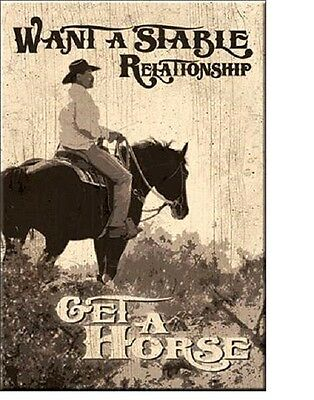 "Want a Stable Relationship Get a Horse / Cowboy Miniature Sign Magnet 2"" X 3"""