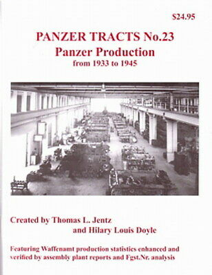 Panzer Tracts 23: Panzer Production from 1933 to 1945 NEU Zahlen/Fotos/Bilder