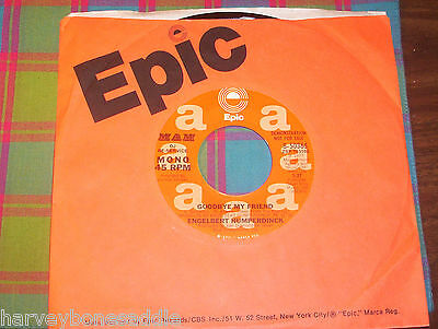 ENGELBERT HUMPERDINCK Goodbye My Friend 1977 NM dj PROMO Epic / MAM 8-50365
