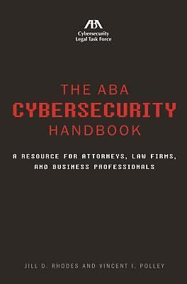 The ABA Cybersecurity Handbook: A Resource for Attorneys, Law Firms, and Busines