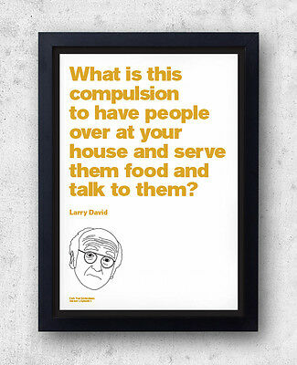 "Larry David Quote Poster! ""What is this compulsion to..."" Curb Your Enthusiasm,"