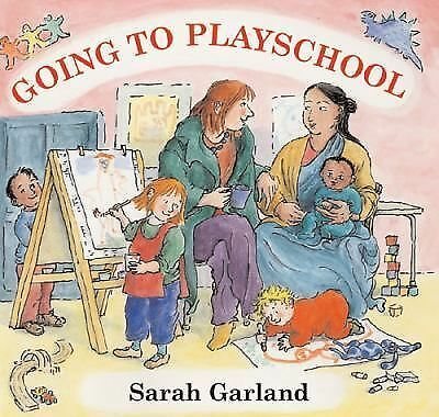 (2008-03-03) Going to Playschool, Sarah Garland, Frances Lincoln Children's Book
