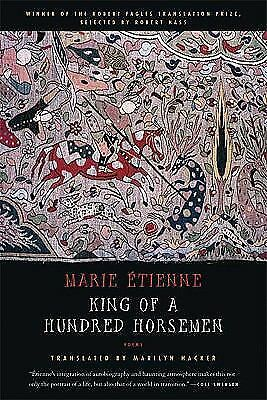 King of a Hundred Horsemen: Poems  English and French Edition  2009 b 0374531927