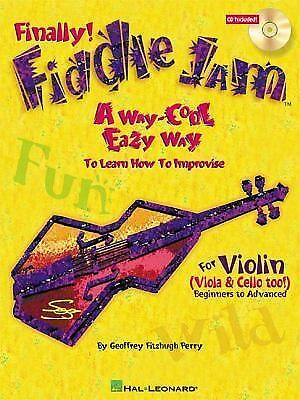 Fiddle Jam : A Way-Cool Easy Way to Learn How to Improvise by Geoffrey...