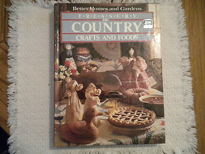 Better Homes and Gardens Treasury of Country Crafts and Foods
