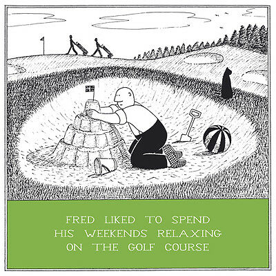 Relaxing Golf Course Funny Fred Birthday Card Rupert Fawcett Humour Cards