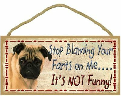 """Stop Blaming Your Farts on Me Pug  Sign Plaque Dog 10""""x5"""" gift funny"""