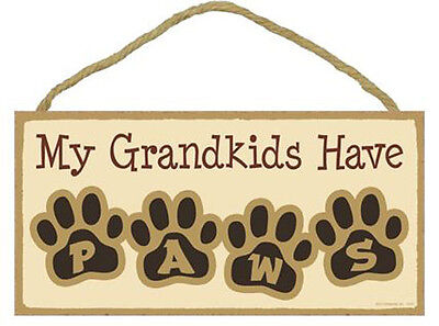 """My Grandkids Have Paws Sign Plaque Dog 10"""" x 5""""  pet lovers gift"""