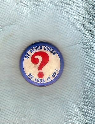 #d170. We Never Guess, We Look It Up   Tin Badge