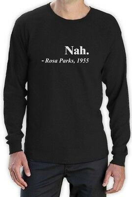 43e29d024 Rosa Parks Quote Nah Civil Rights Activist Freedom Movement Long Sleeve T- Shirt