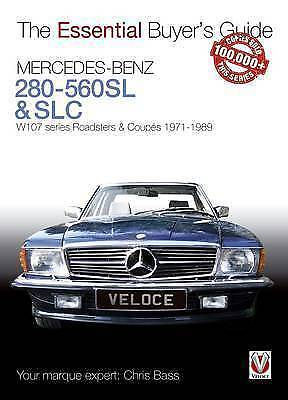 Mercedes-Benz 280-560SL & SLC: W107 series Roadsters & Coupes 1971-1989 (The Ess