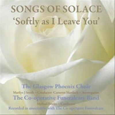 Glasgow Phoenix Choir - Songs Of Solace: Softly As I Leave You * New Cd