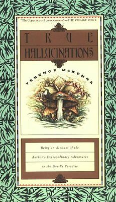 True Hallucinations: Being an Account of the Author's Extraordinary Adventures i
