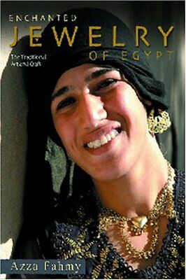 NEW Enchanted Jewelry of Egypt: The Traditional Art and Craft by Azza Fahmy