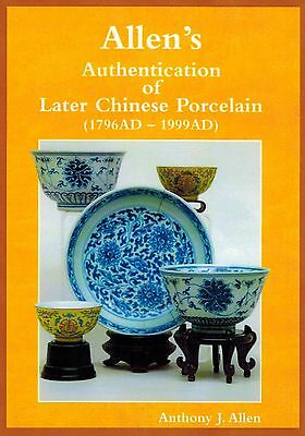 "Reprint: ""Allen's Authentication of Later Chinese Porcelain"";  2000"