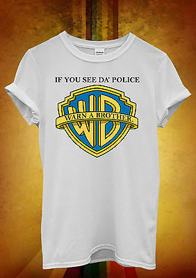 If You See Da Police Warn a Brother Men Women Unisex T Shirt Tank Top Vest 520