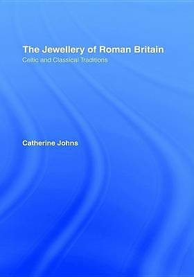 NEW The Jewellery Of Roman Britain: Celtic and Classical Traditions