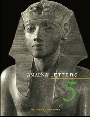 NEW Amarna Letters 5: Essays on Ancient Egypt ca. 1390-1310 BC (Volume 5)