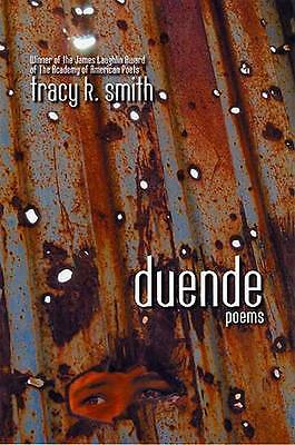 NEW Duende: Poems by Tracy K. Smith