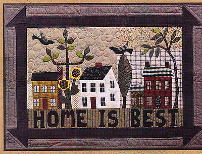 Home is Best - country style applique & pieced wall quilt PATTERN