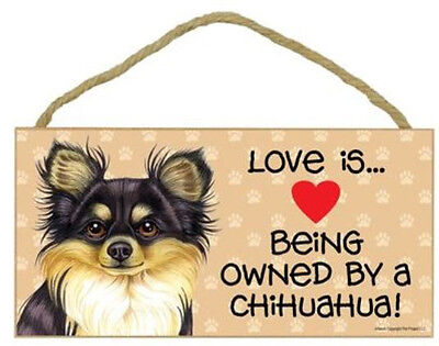 Love Being Owned by Chihuahua Wood Sign Plaque dog long