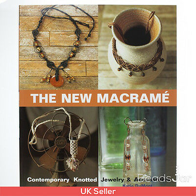 The New Macrame Jewellery Making Book by Katie Dumont (A23/1)