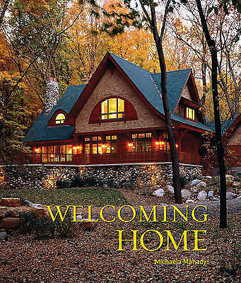 NEW Welcoming Home: Creating a House that Says Hello by Michaela Mahady